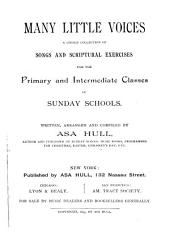 Many Little Voices: A Choice Collection of Songs and Scriptural Exercises for the Primary and Intermediate Classes of Sunday Schools