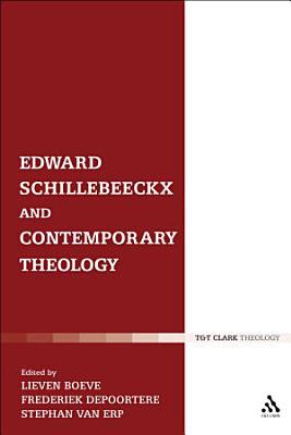 Edward Schillebeeckx and Contemporary Theology PDF