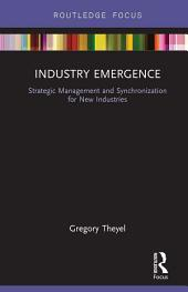 Industry Emergence: Strategic Management and Synchronization for New Industries