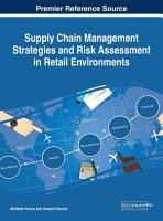Supply Chain Management Strategies and Risk Assessment in Retail Environments PDF