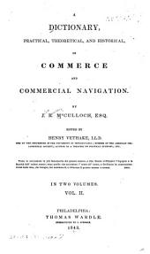 Dictionary, Practical, Theoretical and Historical, of Commerce and Commercial Navigation: Volume 2