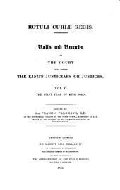 Rotuli Curiae Regis: Rolls and Records of the Court held before the King's Justiciars or Justices. ¬The first year of king John, Volume 2