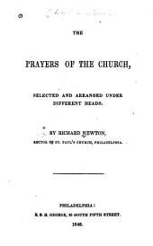 The Prayers of the Church: Selected and Arranged Under Different Heads