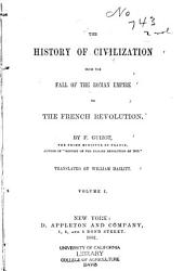The History of Civilization from the Fall of the Roman Empire to the French Revolution...