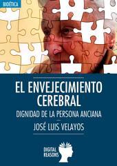El envejecimiento cerebral: Dignidad de la persona anciana