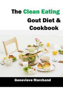 The Clean Eating Gout Diet And Cookbook Book PDF