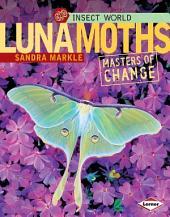 Luna Moths: Masters of Change