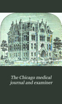 The Chicago Medical Journal and Examiner