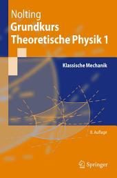 Grundkurs Theoretische Physik 1: Klassische Mechanik, Ausgabe 8