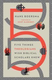 Five Things Theologians Wish Biblical Scholars Knew PDF