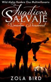 Fugitivos Salvajes: Romántica Paranormal