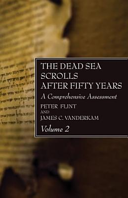 The Dead Sea Scrolls After Fifty Years  Volume 2