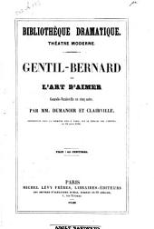 Gentil-Bernard ou l'art d'aimer: comédie en cinq actes, mêlée de couplets