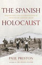 The Spanish Holocaust: Inquisition and Extermination in Twentieth-Century Spain