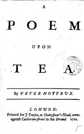 A Poem Upon Tea. By Peter Motteux