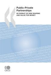 Public-Private Partnerships In Pursuit of Risk Sharing and Value for Money: In Pursuit of Risk Sharing and Value for Money