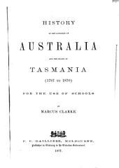 History of the Continent of Australia and the Island of Tasmania (1787 to 1870): Comp. for the Use of Schools