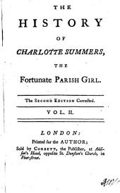 The History Of Charlotte Summers, The Fortunate Parish Girl: In Two Volumes, Volume 2