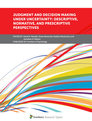 Judgment and Decision Making Under Uncertainty  Descriptive  Normative  and Prescriptive Perspectives