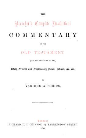 A homiletic commentary on the Book of the prophet Ezekiel  Chapters i xi by D G  Watt  chapters xii xxix by T H  Leale  chapters xxx xlviii by G  Barlow PDF