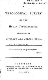 A Theological Survey of the Human Understanding: Intended as an Antidote Against Modern Deism