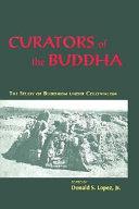 Curators of the Buddha