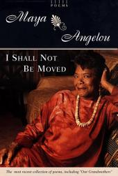 I Shall Not Be Moved: Poems