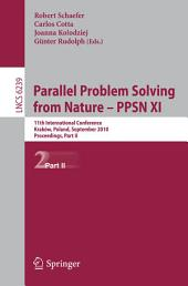 Parallel Problem Solving from Nature, PPSN XI: 11th International Conference, Krakov, Poland, September 11-15, 2010, Proceedings, Part 2