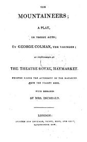 The British Theatre: Or, a Collection of Plays, which are Acted at the Theaters Royal ... : With Biographical and Critical Remarks. Mountaineers. Iron Chest. Heir and law. John Bull. Poor Gentleman, Volume 21