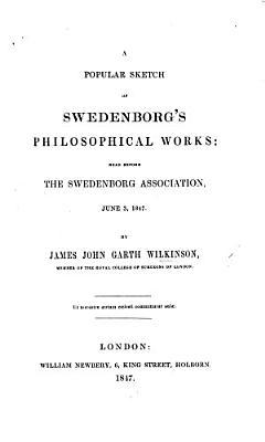 A Popular Sketch of Swedenborg s Philosophical Works