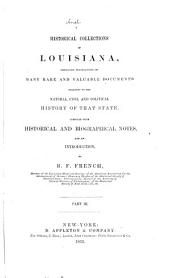 Historical Collections of Louisiana Embracing Many Rare and Valuable Documents: Part 3