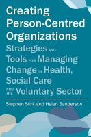 Creating Person Centred Organisations PDF