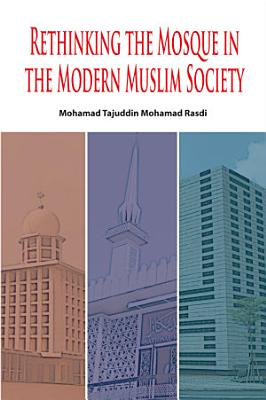 Rethinking the Mosque In the Modern Muslim Society PDF