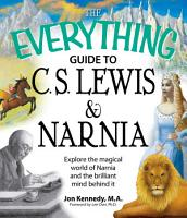The Everything Guide to C S  Lewis   Narnia Book PDF