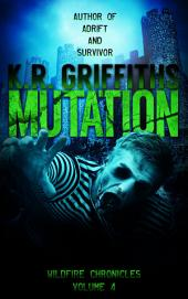 Mutation (Wildfire Chronicles Vol. 4) [post-apocalyptic/zombie horror]
