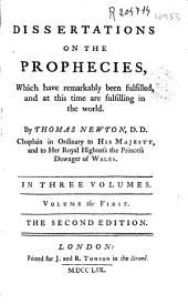 Dissertations on the Prohecies: Which Have Remarkably Been Fulfilled, and at this Time are Fulfilling in the World, Volume 1