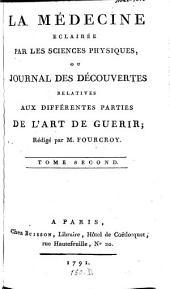 La Médecine Eclairée Par Les Sciences Physiques, Ou Journal Des Découvertes Relatives Aux Différentes Parties De L'Art De Guérir: Volume2
