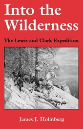 Into the Wilderness: The Lewis and Clark Expedition