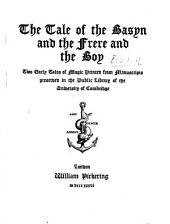 The tale of the basyn and The Frere and the boy: two early tales of magic printed from manuscripts preserved in the Public library of the University of Cambridge, Issue 3