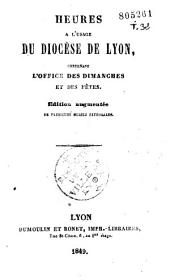 Heures à l'usage du diocèse de Lyon, contenant l'office des dimanches et des fêtes
