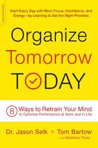 Organize Tomorrow Today Book