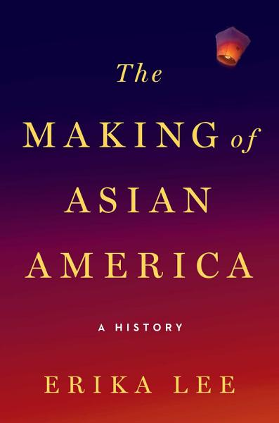 Download The Making of Asian America Book
