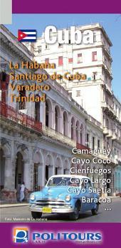 Cuba - Guia de Viajes - Politours: Guía de viajes de Cuba. Todo lo que necesitas saber en tu viaje con Politours