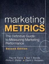 Marketing Metrics: The Definitive Guide to Measuring Marketing Performance, Edition 2