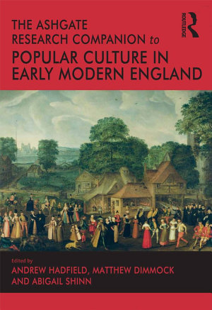 The Ashgate Research Companion to Popular Culture in Early Modern England PDF