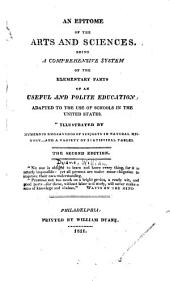 An Epitome of the Arts and Sciences: Being a Comprehensive System of the Elementary Parts of an Useful and Polite Education : Adapted to the Use of Schools in the United States