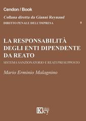 La responsabilità degli enti dipendente da reato: Sistema sanzionatorio e reati presupposto