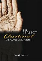 The Perfect Devotional for People Who Aren t PDF