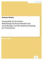 Preispolitik im deutschen Bekleidungs-Facheinzelhandel und Auswirkungen auf die Kaufentscheidung der Verbraucher