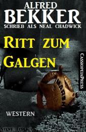 Alfred Bekker schrieb als Neal Chadwick: Ritt zum Galgen: Neal Chadwick Western Edition